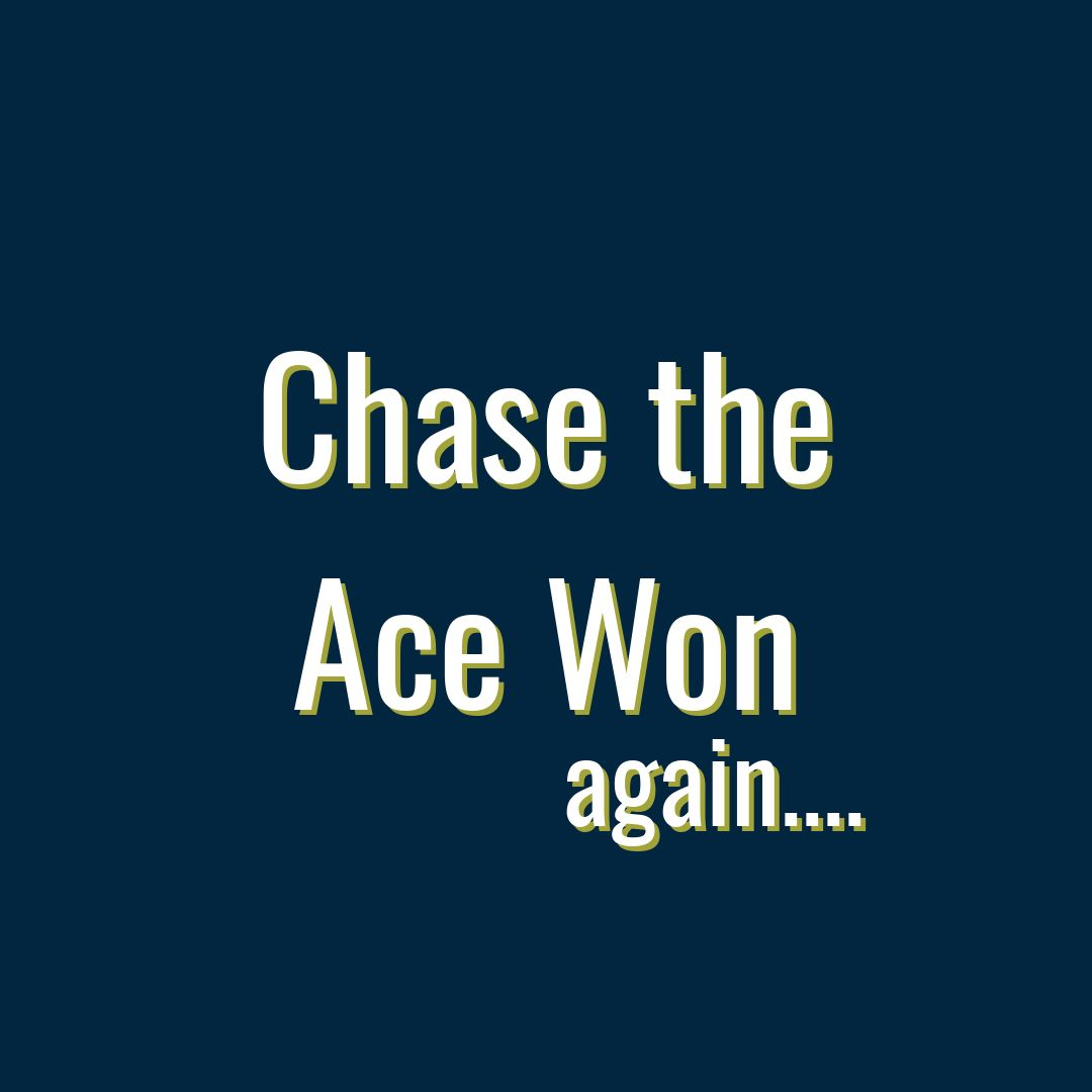 Chase the Ace again
